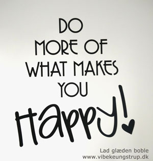 Glæde i livet – Er du bevidst om hvad der gør dig glad i livet…